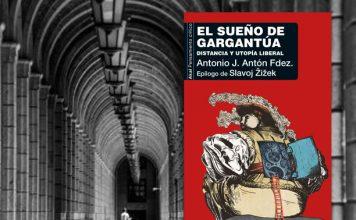 """Se estrena el libro """"El sueño de Gargantúa. Distancia y utopía liberal"""", de Antonio J. Antón Fernández"""